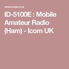 ID-5100E : Mobile Amateur Radio (Ham) - Icom UK