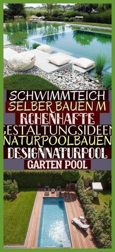 Schwimmteich Selber Bauen M Rchenhafte Gestaltungsideen Naturpoolbauen Designnaturpool Garten Pool Naturpoolbauen Designnaturpool Garten Pool Bilddateium Outdoor Diy Outdoor Outdoor Advertising
