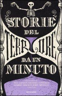 Storie del terrore da un minuto  è un libro tradotto da G. Iacobaci pubblicato da Mondadori  nella collana I Grandi: acquista su IBS a 7.50€!