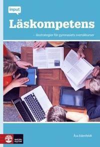 Läskompetens :  - lässtrategier för gymnasiets svenskkurser (häftad)