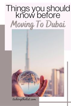 Everything you need to know before you decide to move to Dubai