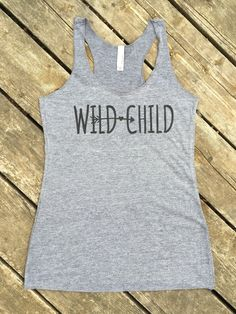 Wild Child Tri-Blend Tank, Women's Country Lifestyle Apparel Tank T-Shirt Southern Clothing, Country Sayings Shirt by BackwoodsGypsyCo on Etsy https://www.etsy.com/listing/231104659/wild-child-tri-blend-tank-womens-country
