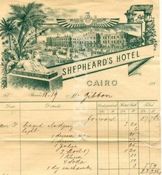 Victorian era bill  from Shepheard's Hotel - Cairo, Egypt. If you read the Amelia Peabody books by Elizabeth Peters, you'll know why this makes me smile.