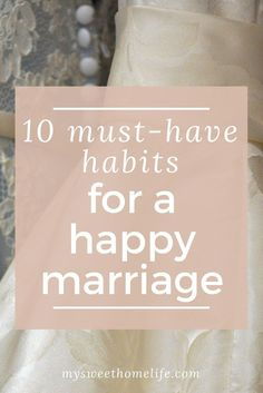 Try these super simple, must-have habits for a happy marriage today! #happymarriage #marriagehabits #lovemyhusband