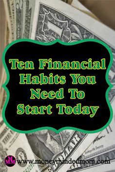 10 Financial habits you need to do today. Financially stability has little to do with how much money you make & more about how you manage what you do make.