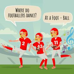 "A picture of three football players with the joke on the picture saying ""where do footballers dance?"