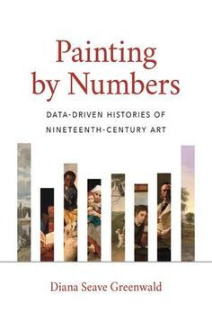 Painting by Numbers presents a groundbreaking blend of art historical and social scientific methods to chart, for the first time, the sheer scale of nineteenth-century artistic production. With new quantitative evidence for more than five hundred thousand works of art, Diana Seave Greenwald provides fresh insights into the nineteenth century, and the extent to which art historians have focused on a limited—and potentially biased—sample of artwork from that time. Paint By Number, Five Hundred, Scientific Method, Numbers, Diana, Buy Paintings, Nature Images, Art World, In The Heights