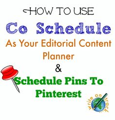 How To Schedule Your Content To Social Media Platforms Using Co Schedule (including scheduling your pins to Pinterest)
