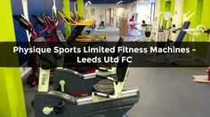 Physique Sports Limited Fitness Machines - Leeds Utd FC