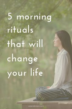 5 Simple Morning Rituals That Will Change Your Life....