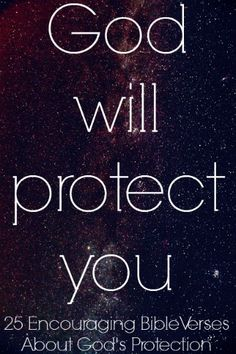 God will protect you. Check out 25 Encouraging Bible Verses About God's Protection Encouraging Bible Verses, Bible Verses Quotes, Bible Scriptures, Jesus Bible, God Jesus, Prayer For Safety And Protection, Protection Quotes, Prayer For Travel, Prayer For Husband