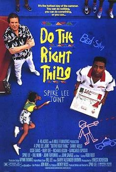 Do the Right Thing (1989): A Spike Lee film about a young black man living in a black neighborhood in Bedford-Stuyvesant, Brooklyn.