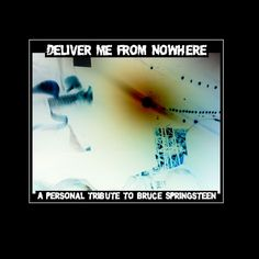 "Front Cover of ""Deliver Me From Nowhere - A personal tribute to Bruce Springsteen"" by Lou Rents, a playlist on SoundCloud"