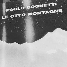 Le otto montagne Paolo Cognetti. Recensioni The Blonde Soup