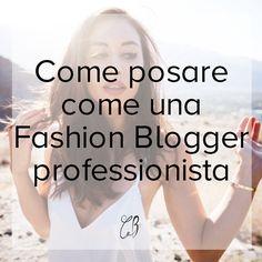#Trucchi e consigli per posare come una vera #fashionblogger nel post su www.carablogger.it #bloggingtips #blog