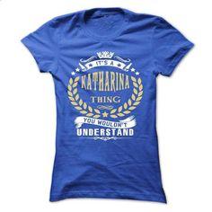 KATHARINA .Its a KATHARINA Thing You Wouldnt Understand - #tshirt makeover #sweatshirt print. ORDER NOW => https://www.sunfrog.com/Names/KATHARINA-Its-a-KATHARINA-Thing-You-Wouldnt-Understand--T-Shirt-Hoodie-Hoodies-YearName-Birthday-Ladies.html?68278