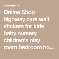 Online Shop highway cars wall stickers for kids baby nursery children's play room bedroom home decor mural art pvc decals | Aliexpress Mobile