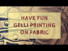 Gelli Printing on Fabric! -- Many monoprinting techniques work just as well on fabric as they do on paper. Watch this video and see how fun and easy it is to make your own printed fabric!
