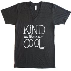 KIND IS THE NEW COOL ADULT - Mama Said Tees My birthday with list.....
