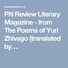 PN Review Literary Magazine - from The Poems of Yuri Zhivago (translated by…