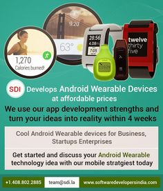 Wearable Computing App Development: Software Developers India Develops #Android Wearable Devices at affordable prices. We use our #appdevelopment strengths and turn your ideas into reality within 4 weeks. Call 408.802.2885 or email team@sdi.la to discuss your Wearable App Idea.  #Android_Wear_Apps, #WearableApps, #wearable_app_development, #wearable_computing_apps, #wearable_computing_technology, #glass_app_development, #Wearable_app_idea