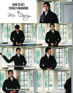 I love you, Mr. Darcy.