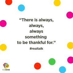 There is always, always, always something to be thankful for.... http://vytm.in/pFfREw #kitechild