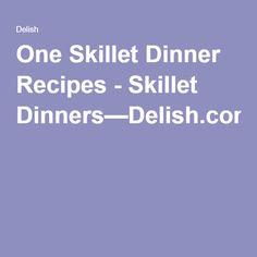 One Skillet Dinner Recipes - Skillet Dinners—Delish.com