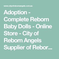 Adoption - Complete Reborn Baby Dolls - Online Store - City of Reborn Angels Supplier of Reborn Doll Kits and Supplies