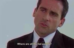 Me when I go anywhere during the day and I'm literally surrounded by old people or middle aged moms. Helllppp.