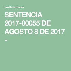 SENTENCIA 2017-00055 DE AGOSTO 8 DE 2017 - Blog, Texts, Favorites List, Blogging