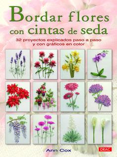 Bordar flores con cintas de seda – ISBN 978-84-9874-250-3. Editorial El Drac