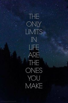 There are no limits to what you can achieve.