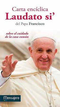 "Carta encíclica ""Laudato si'"" del Santo Padre Francisco sobre el cuidado de la casa común. Mensajero, D.L. 2015"