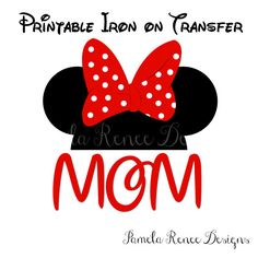 INSTANT DOWNLOAD Printable Minnie Mouse Mom Iron On Transfer by PamelaReneeDesigns, $2.00. Perfect for trip to Disneyland or Disney World or for a Minnie or Mickey inspired birthday party!