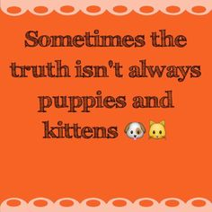 Sometimes the truth isn't always puppies and kittens http://www.theautismdad.com/2015/09/23/sometimes-the-truth-isnt-always-puppies-and-kittens/  Please Like, Share and visit our Sponsors  #Autism #Family #SPD #SpecialNeedsParenting #Aspergers #Parenting #Sensory #ADHD #Awareness #AutsimAwareness #RobGorski #TheAutismDad #AutismDad #Divorce #SingleParenting #AutismParenting