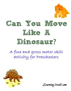Preschool Dinosaur Theme Fine and Gross Motor Skills Activities. Repinned by SOS Inc. Resources pinterest.com/sostherapy/.