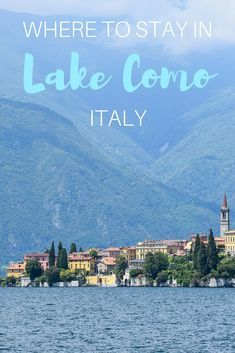 Lake Como is one of the most beautiful lakes in Italy, and at 29 miles long, there are plenty of places to stay. Here are some options of where to stay in Lake Como.