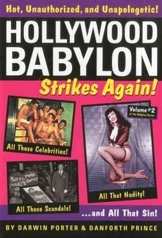 Hollywood Babylon Strikes Again!: Another Overview of Exhibitionism, Sexuality, and Sin as Filtered through 85 Ye...