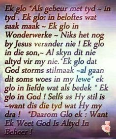 Glo dat God altyd in beheer is, hy is altyd met jou waar ookal j gaan Bible Truth, Prayer Board, Godly Woman, Scripture Verses, Afrikaans, Positive Thoughts, Friendship Quotes, Fun Facts, Qoutes