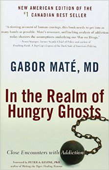 Amazon.com: In the Realm of Hungry Ghosts: Close Encounters with Addiction (9781556438806): Gabor Mate, Peter A. Levine: Books
