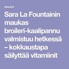 Sara La Fountainin maukas broileri-kaalipannu valmistuu hetkessä – kokkaustapa säilyttää vitamiinit