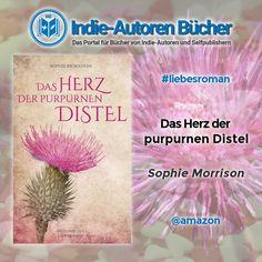 Das Herz der purpurnen Distel (Distelreihe, Band 1) von Sophie Morrison