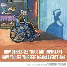 A forma como os outros te vêem não é importante. A forma como tu te vês a ti próprio significa Tudo!