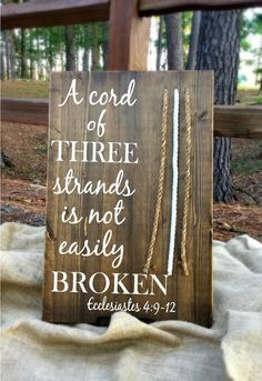 This beautiful wood sign features the scripture, A Cord of Three Strands is Not Easily Broken from Ecclesiastes 4: 9-12. It makes a wonderful