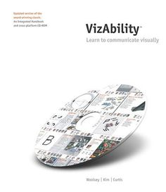 VizAbility (with CD-ROM) by Scott Kim and Kristina Hooper Woolsey ... another oldie but goodie; these are some of the early visualization people and if you can navigate the CD there is stuff to learn here.
