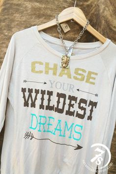 "The Dreamer – ""Chase your wildest dreams"" graphic long sleeve tee from Savannah Sevens Western Chic"