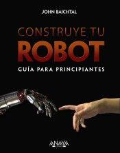 Construye tu robot : guía para principiantes / John Baichtal ; [traductor: Francisco José Salcedo Sotoca] http://kmelot.biblioteca.udc.es/search*gag/?searchtype=i&searcharg=9788441536951&searchscope=1&SORT=D&B1=Buscar
