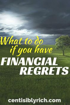 What To Do If You Have Financial Regrets. If you have money mistakes you regret, don't give up. Check out how to overcome your regrets and move forward.