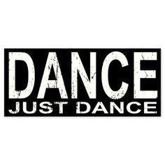 Just do it...dance